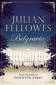 Belgravia Julian Fellowes 2016
